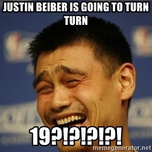 Apathetic Yao Ming - Justin beiber is going to turn turn 19?!?!?!?!