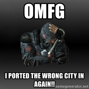 StalkerFaceNew - OMFG I ported the wrong city in again!!
