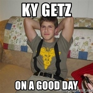 Jake Bell: Stoner - ky getz on a good day