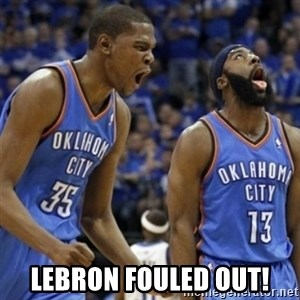 Kd & James Harden - LEBRON FOULED OUT!