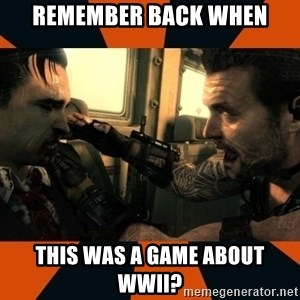 Black Ops II Advice  - remember back when this was a game about wwII?
