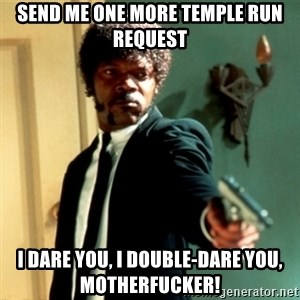 Jules Say What Again - Send me one more temple run request i dare you, i double-dare you, motherfucker!