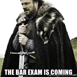 Ned Stark - the bar exam is coming