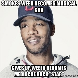 "Kid Cudi Troll - smokes weed becomes musical god gives up weeed becomes mediocre rock ""star"""