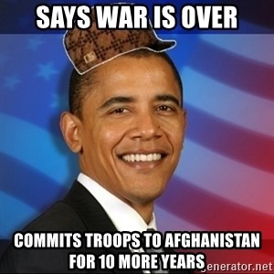 Scumbag Obama - says war is over commits troops to afghanistan for 10 more years