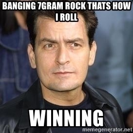 charlie sheen - banging 7gram rock thats how i roll winning