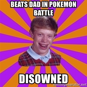 Unlucky Brian Strikes Again - Beats dad in pokemon battle Disowned