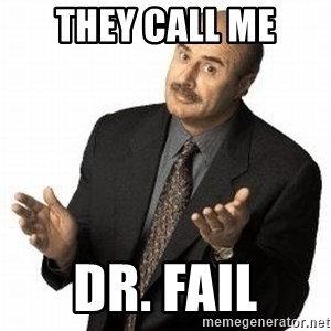 Dr. Phil - They call me dr. fail