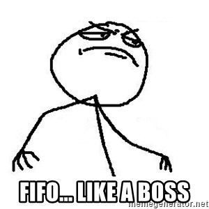 Like A Boss - FIFO... like a boss