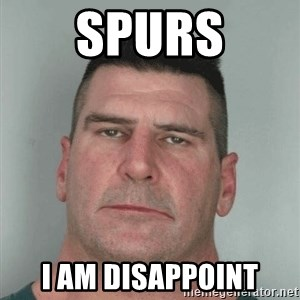 Son Am Disappoint - spurs i am disappoint