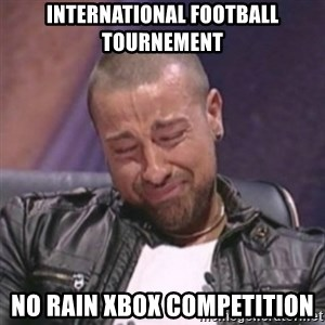 RAFALLORA - international football tournement no rain xbox competition