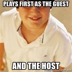 Annoying Childhood Friend - plays first as the guest and the host