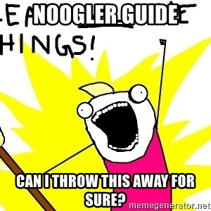 clean all the things - Noogler guide can I throw this away for sure?