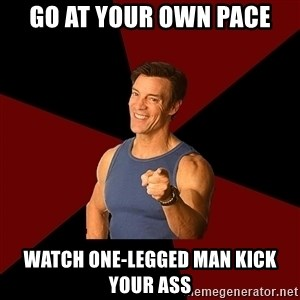 Tony Horton - Go at your own pace watch one-legged man kick your ass