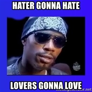 dave chappelle - hater gonna hate lovers gonna love