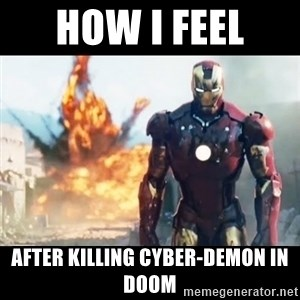 Explosion Iron Man - how i feel  after killing cyber-demon in doom