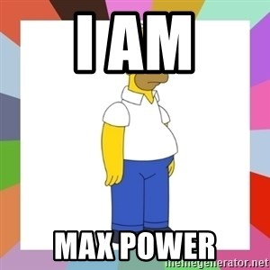 HOMER SIMPSON - i am max power
