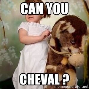Horse Girl - CAN YOU CHEVAL ?