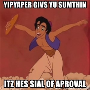 didney worl - Yipyaper givs yu sumthin itz hes sial of aproval