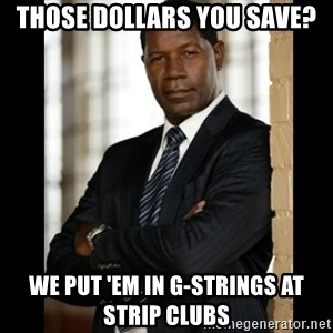 Allstate Guy - those dollars you save? we put 'em in g-strings at strip clubs