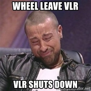 RAFALLORA - WHEEL LEAVE VLR VLR SHUTS DOWN