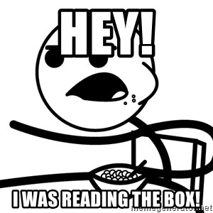 Cereal Guy - Hey! i was reading the box!