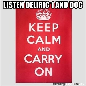 Keep Calm - listen deliric 1 and doc