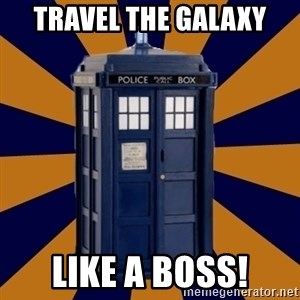 Dr. Who's TARDIS - Travel the galaxy like a boss!