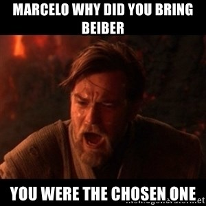 You were the chosen one  - marcelo why did you bring beiber you were the chosen one