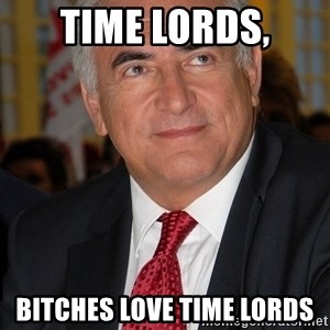 BITCHES LOVE - Time lords, Bitches Love Time Lords