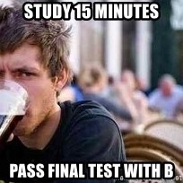 The Lazy College Senior - Study 15 minutes pass final test with b
