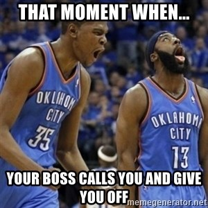 Kd & James Harden - That moment when... Your boss calls you and give you off