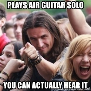 Ridiculously Photogenic Metalhead - plays air guitar solo you can actually hear it