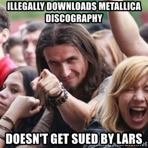 Ridiculously Photogenic Metalhead - Illegally DOWNLOADS METALLICA DISCOGRAPHY DOESN'T GET SUED BY LARS