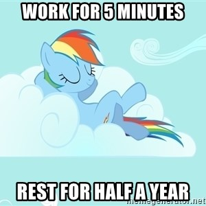 Rainbow Dash Cloud - Work for 5 minutes rest for half a year