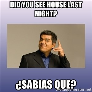 George lopez - Did you see House Last NIght? ¿Sabias Que?