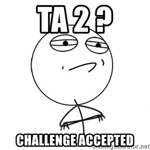 Challenge Accepted HD - TA 2 ? CHALLENGE ACCEPTED