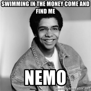 Old School Drake - swimming in the money come and find me nemo