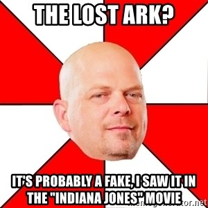 "Pawn Stars - THE LOST ARK? It's Probably a fake, I saw it in the ""Indiana Jones"" Movie"