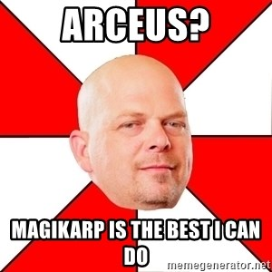Pawn Stars - Arceus? magikarp is the best i can do