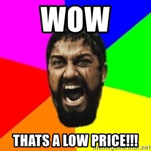 sparta - wow  thats a low price!!!