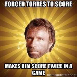 Chuck Norris Advice - forced torres to score MAKES HIM SCORE twice in a game