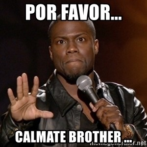 Kevin Hart - por favor... calmate brother ...