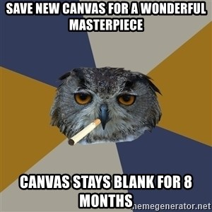 Art Student Owl - save new canvas for a wonderful masterpiece canvas stays blank for 8 months