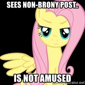 Fluttershy  - sees non-brony post.. is not amused