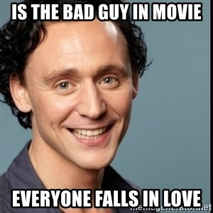 Nice Guy Tom Hiddleston - is the bad guy in movie everyone falls in love