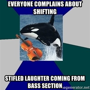 The Orchestra Orca - Everyone complains about shifting stifled laughter coming from bass section