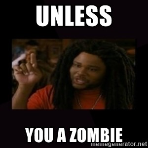 Unless...You a Zombie - Unless You a Zombie