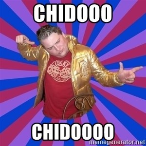 Gold Jacket Guy - CHIDOOO CHIDOOOO