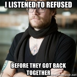hipster Barista - I LISTENED to refused  before they got back together